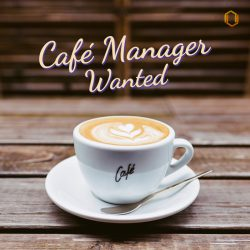 Cafe Manager Wanted