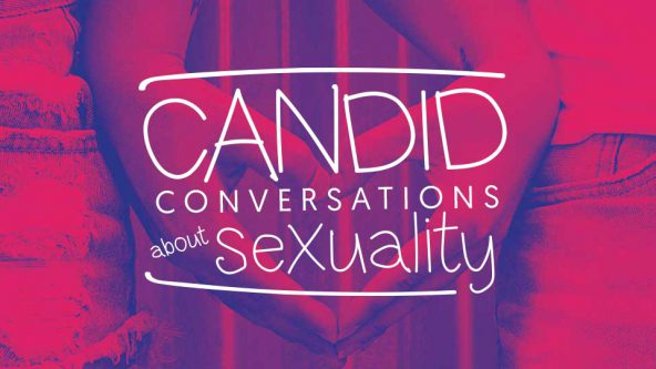 Candid Conversations About Sexuality