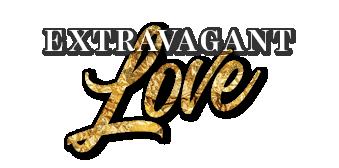 Extravagant Love (Series)