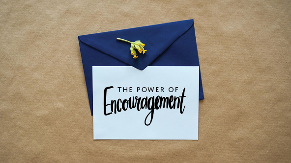 The Power of Encouragement